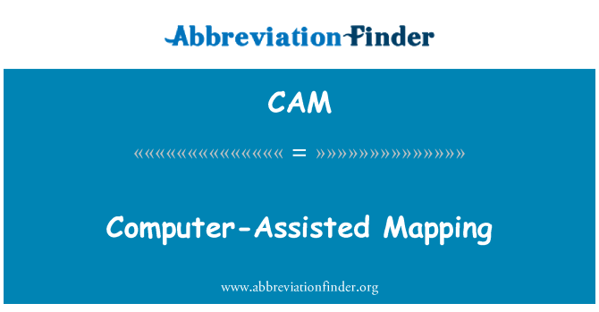 CAM: Computer-Assisted Mapping