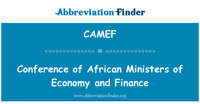 CAMEF: Conference of African Ministers of Economy and Finance