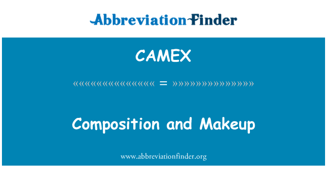 CAMEX: Composition and Makeup
