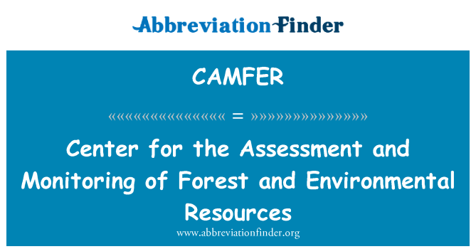 CAMFER: Center for the Assessment and Monitoring of Forest and Environmental Resources