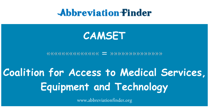 CAMSET: Coalition for Access to Medical Services, Equipment and Technology