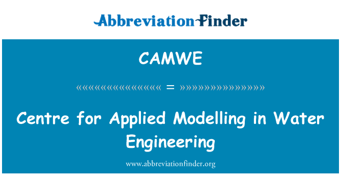 CAMWE: Centre for Applied Modelling in Water Engineering
