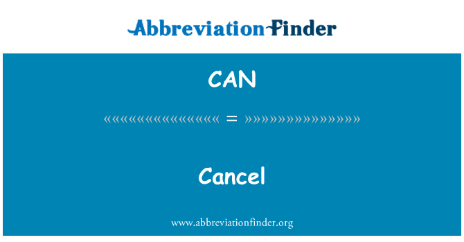 CAN: Cancelar