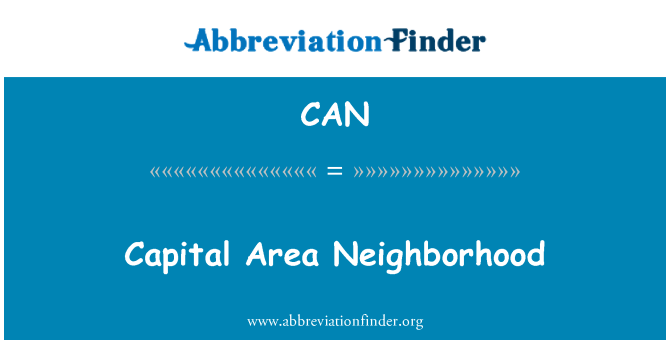 CAN: Capital Area Neighborhood