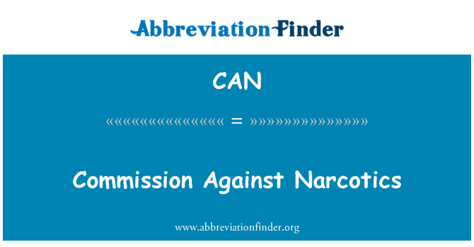 CAN: Commission Against Narcotics