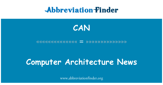 CAN: Computer Architecture News