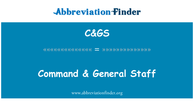 C&GS: Command & General Staff