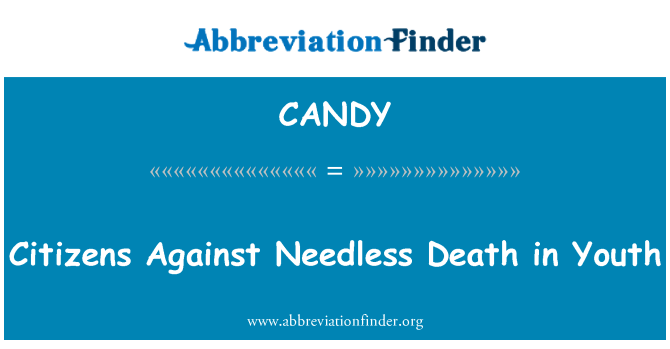 CANDY: Citizens Against Needless Death in Youth