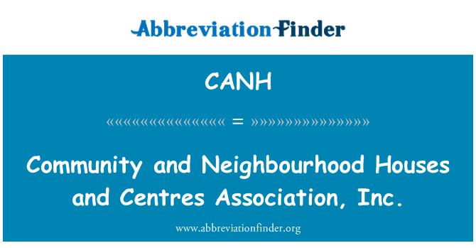 CANH: Toplum ve mahalle evleri ve Merkezleri Derneği, Inc