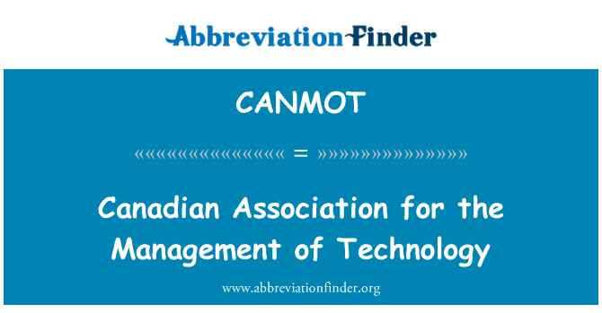 CANMOT: Canadian Association for the Management of Technology