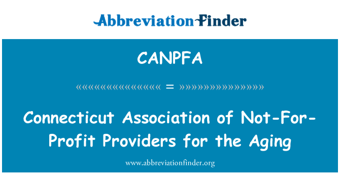 CANPFA: Connecticut Association of Not-For-Profit Providers for the Aging