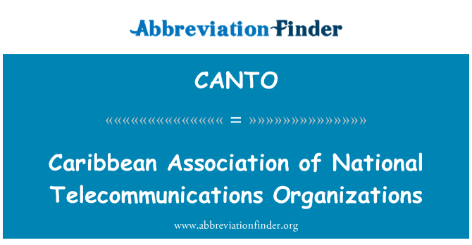 CANTO: Caribbean Association of National Telecommunications Organizations