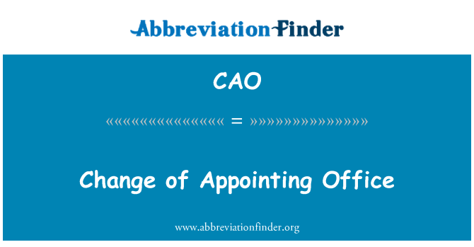 CAO: Change of Appointing Office