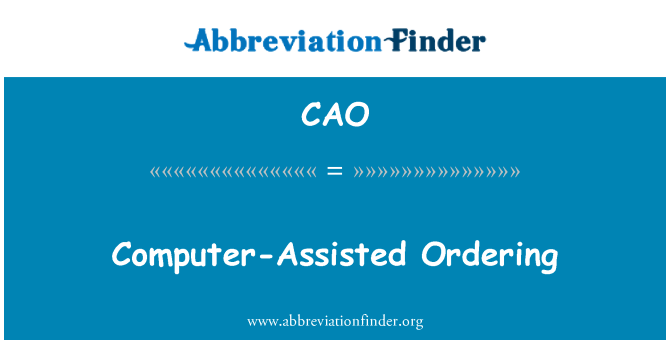 CAO: Computer-Assisted Ordering