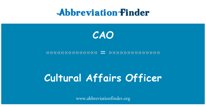 CAO: Cultural Affairs Officer