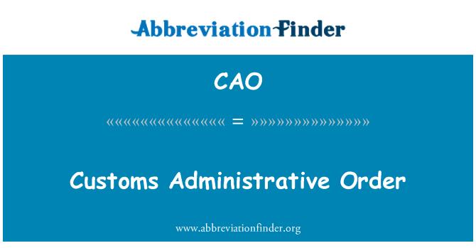 CAO: Orden administrativa aduanera