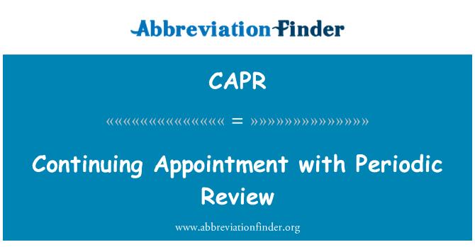 CAPR: Periyodik gözden geçirme ile devam eden bir randevu