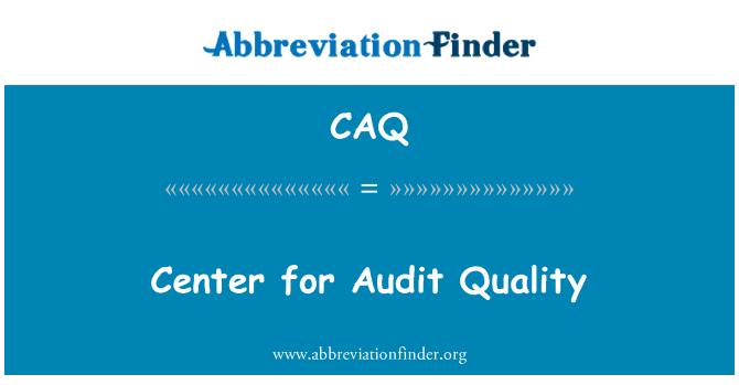 CAQ: Centro para la calidad de la auditoría