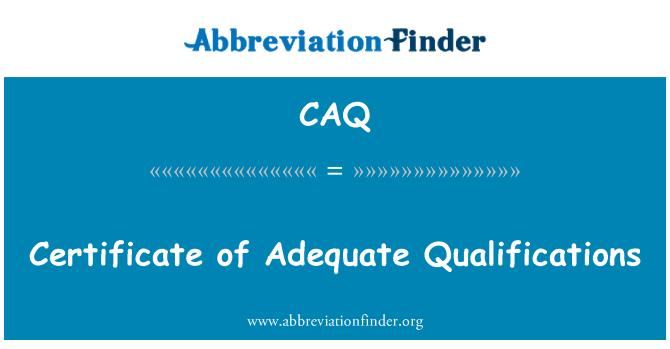 CAQ: Certificate of Adequate Qualifications