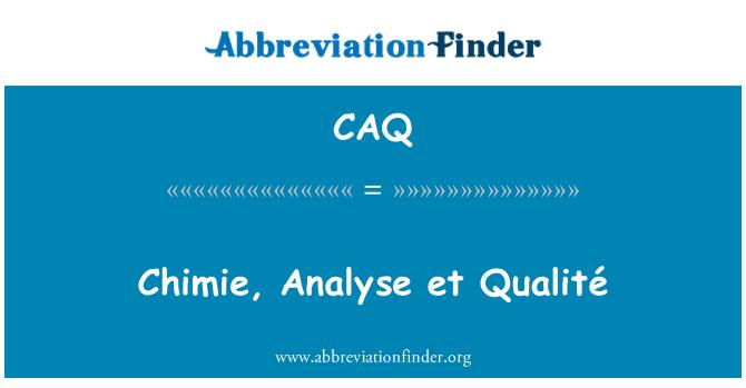CAQ: Chimie, analizar et Qualité