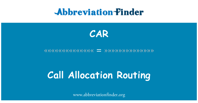 CAR: Call Allocation Routing
