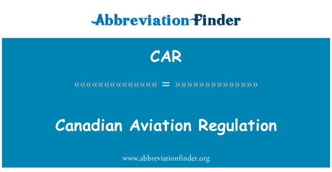 CAR: Canadian Aviation Regulation