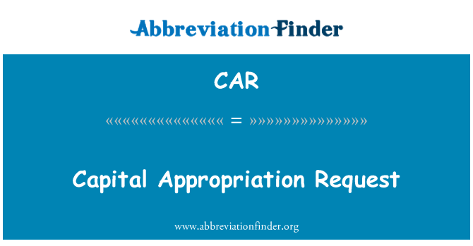 CAR: Capital Appropriation Request