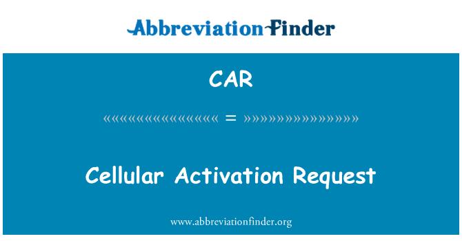 CAR: Cellular Activation Request