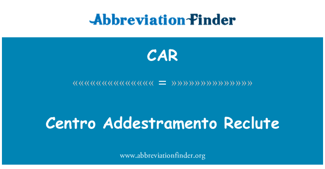 CAR: Centro Addestramento Reclute