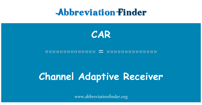 CAR: Channel Adaptive Receiver