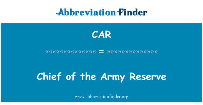 CAR: Chief of the Army Reserve