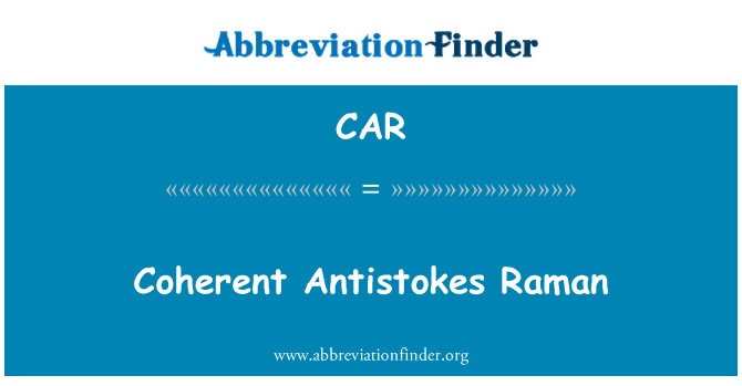 CAR: Coherent Antistokes Raman