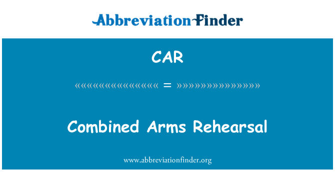 CAR: Combined Arms Rehearsal