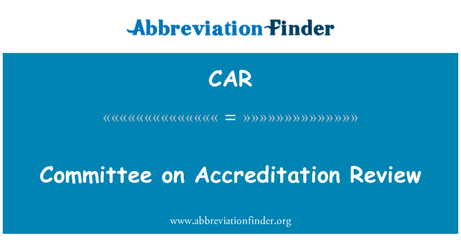 CAR: Committee on Accreditation Review