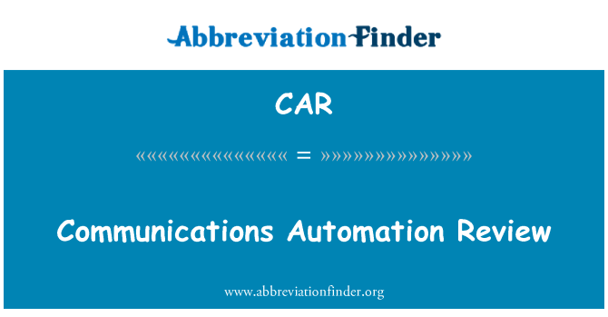 CAR: Communications Automation Review