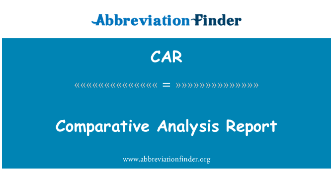 CAR: Comparative Analysis Report