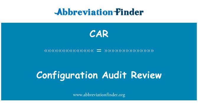 CAR: Configuration Audit Review
