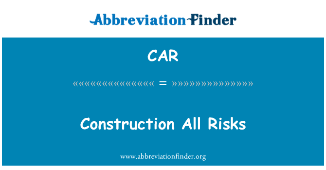 CAR: Construction All Risks