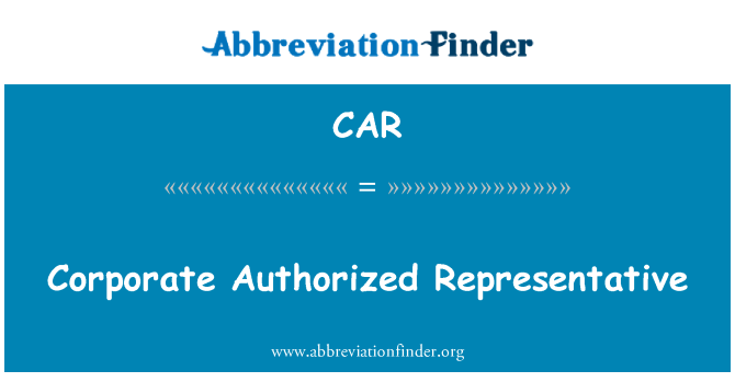 CAR: Corporate Authorized Representative