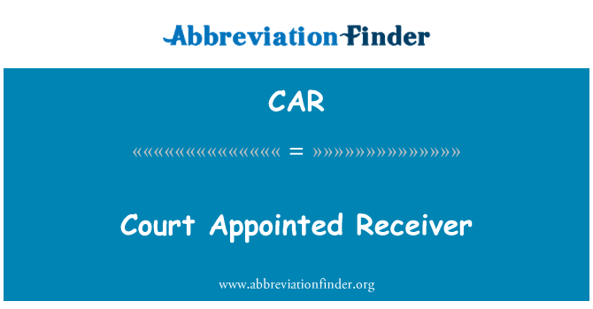 CAR: Court Appointed Receiver