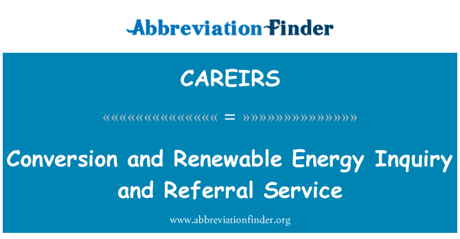 CAREIRS: Conversion and Renewable Energy Inquiry and Referral Service