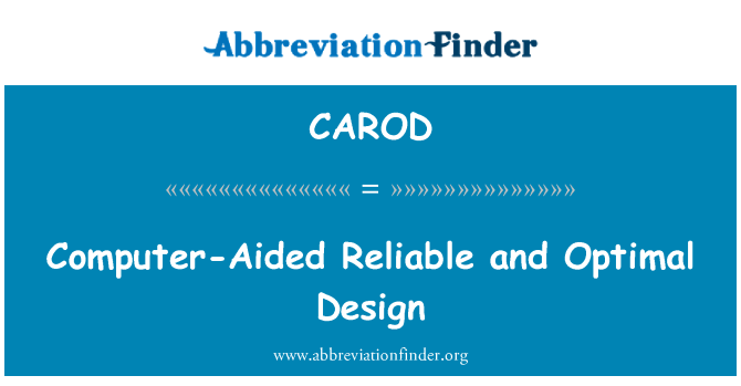 CAROD: Computer-Aided Reliable and Optimal Design