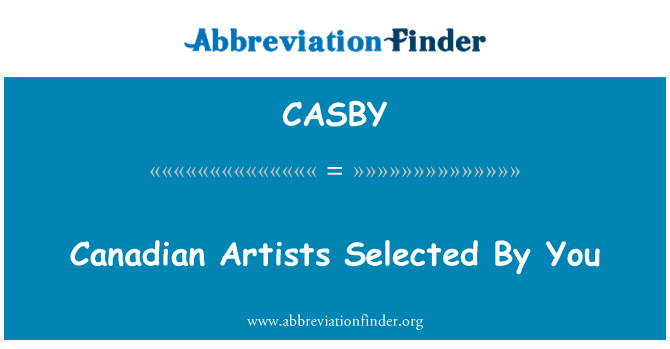 CASBY: Canadian Artists Selected By You