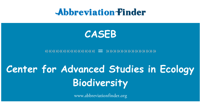 CASEB: Center for Advanced Studies in Ecology Biodiversity