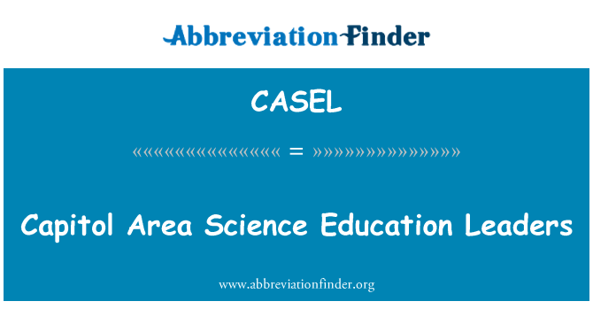 CASEL: Capitol Area Science Education Leaders