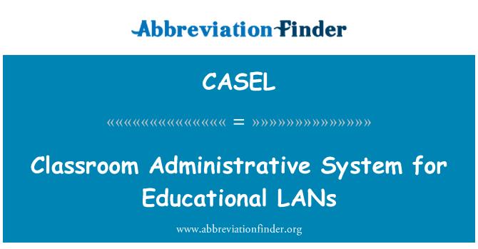 CASEL: Clase sistema administrativo educativo de las redes LAN