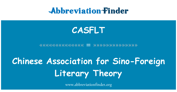 CASFLT: Chinese Association for Sino-Foreign Literary Theory