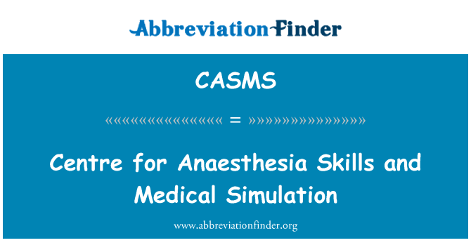 CASMS: Centre for Anaesthesia Skills and Medical Simulation