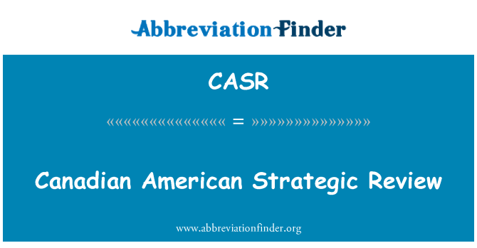 CASR: Canadian American Strategic Review