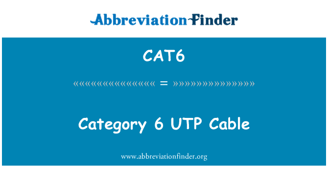 CAT6: Category 6 UTP Cable